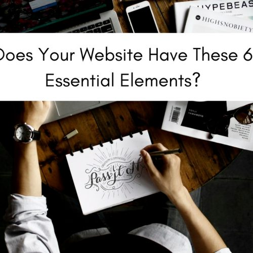 Does Your Website Have These 6 Key Elements?